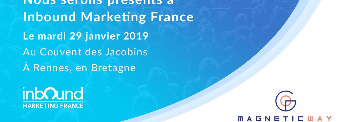 Inbound Marketing France 2019 : 1er évènement de l'Inbound Marketing en France